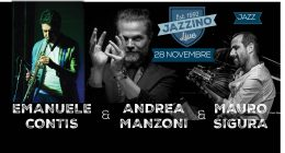 Mauro Sigura, Andrea Manzoni, Emanuele Contis – Live at Jazzino